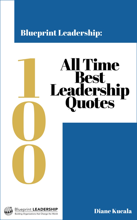 Blueprint Leadership 100 All Time Best Leadership Quotes Ebook